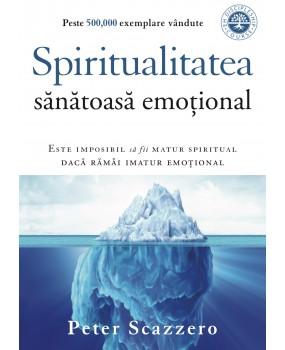 Spiritualitatea sănătoasă emoțional