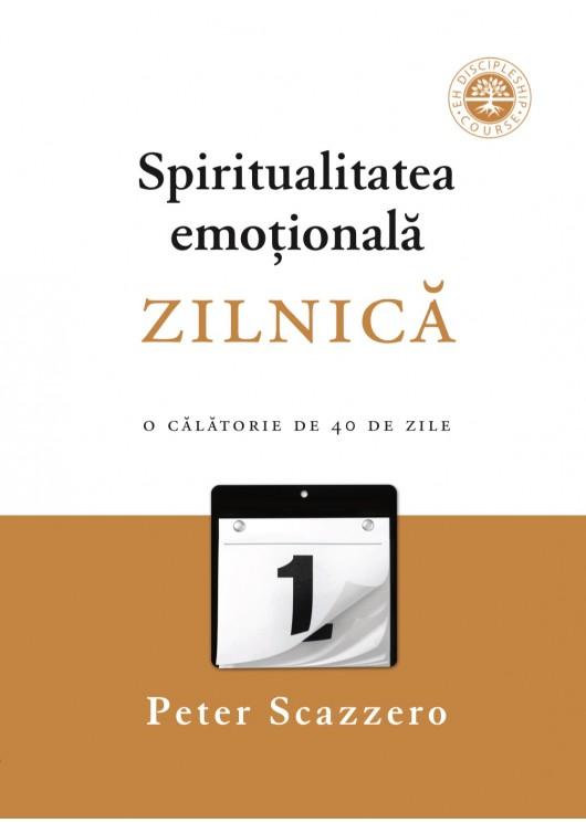 Spiritualitatea  emoțională zilnică. O călătorie de 40 de zile