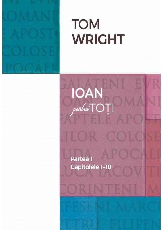 05 Comentariu biblic: Ioan pentru toți, vol. 1