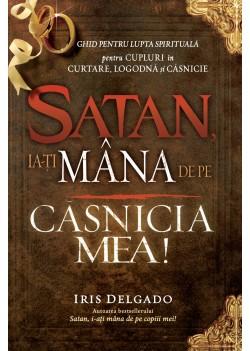Satan, ia-ţi mâna de pe căsnicia mea!