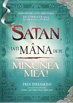 Satan, ia-ţi mâna de pe minunea mea!